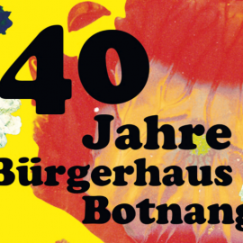 40 Jahre Bürgerhaus Botnang